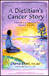 A Dietitian's Cancer Story book