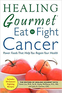Healing Gourmet: Eat to Fight Cancer book